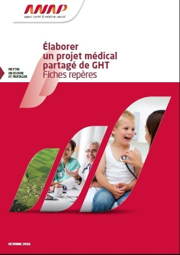 ANAP Elaborer projet medical partage GHT